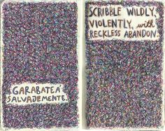 Wreck this journal scribble wildly, violently, with reckless abandon