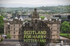 Scotland for Harry Poter Fans