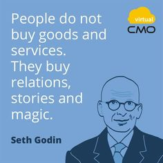 People do not buy goods and services. They buy relations stories and magic. -Seth Godin Some sound marketing advice! Citations Marketing, Citations Business, Marketing Quotes, Business Marketing, Marketing Branding, Internet Marketing, Event Marketing, Marketing Plan, Content Marketing
