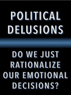 CONTRARY BRIN: Political Delusions - Do we just rationalize our emotional decisions? 21st Century, Science Fiction, Politics, Technology, Future, Books, Sci Fi, Tecnologia, Livros