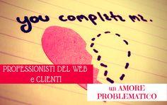 Professionisti del Web e clienti: un amore problematico #smm #blogger