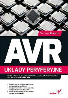 """""""AVR. Układy peryferyjne""""  #helion #elektronika #ksiazka #mikrokontrolery #uklady"""