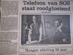 Telefoon van SOS staat roodgloeiend, vrijdag 18 mei 1984: een interview met twee vrijwilligers: ' ''…ik ga nu lekker slapen, het heeft me echt goed gedaan'', zei ze nog. Dan weet je dat je zinvol bezig bent geweest.'...
