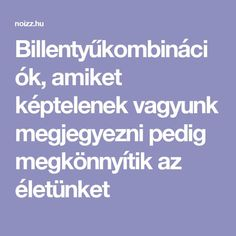 Billentyűkombinációk, amiket képtelenek vagyunk megjegyezni pedig megkönnyítik az életünket Interior Design Quotes, Interior Design Minimalist, Hacks Diy, Sustainable Design, How To Know, Interior Design Living Room, Design Trends, Good Things, App