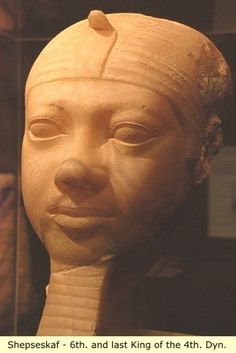 Ancient Egypt: Shepseskaf, 6th and last king of 4th dynasty,The old kingdom to the Middle kingdom