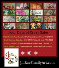 Four Days of Crazy Sales! Starting with Black Friday Two Heads for the Price of One with code TWOFER14 http://www.jillraefinallyart.com/index.php