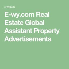 E-wy.com Real Estate Global Assistant Property Advertisements