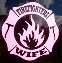 If you think a firefighter is tough try being a firefighters wife ;)