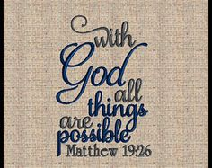 With God All Things are Possible Machine Embroidery Design Matthew Bible Verse Bible Scripture Embroidery Design Religious Quotes, Spiritual Quotes, Spiritual Thoughts, Healing Quotes, Bible Scriptures, Bible Quotes, Bible Teachings, Sign Quotes, Quotes About God