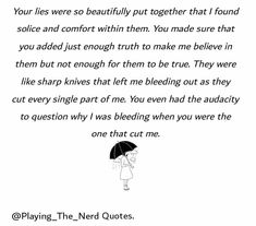 #poetry #poetryquotes #quotes #words #wordquotes #love #writer #lies #playingthenerd You Lied, Poetry Quotes, Enough Is Enough, Writer, Words, Writers, Authors, Horse