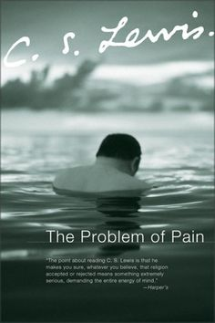 The Problem of Pain | C.S. Lewis