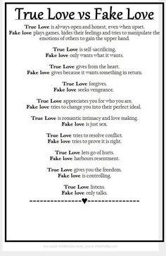 True Love vs Fake Love True Love is always open and honest, even when upset. Fake love plays games, hides their feelings and tries to manipulate the emotions of others to gain the upper hand. True Love is self-sacrificing. Fake love only wants what it wan The Words, Quotes To Live By, Me Quotes, Fake Love Quotes, Funny Quotes, Selfish Love Quotes, He Dont Care Quotes, Selfish People Quotes Families, Sad Sayings