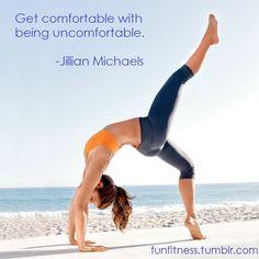 Get Comfortable with being Uncomfortable - Jillian Michael