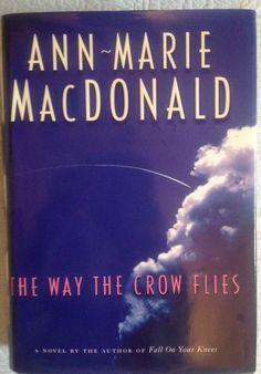 The Way the Crow Flies.  Ann-Marie MacDonald
