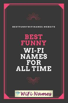 I Need A Clever Wifi Name For The New Router For The