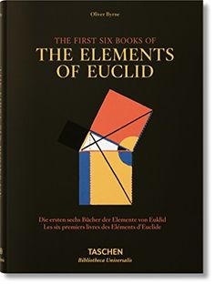 Oliver Byrne: The First Six Books of the Elements of Eucl...