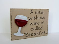 Hand Painted Wooden Tan Funny Wine Sign A meal by kimgilbert3, $12.00