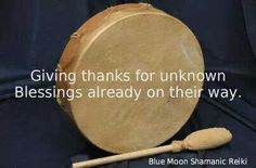 Giving thanks for unknown Blessings already on their way!