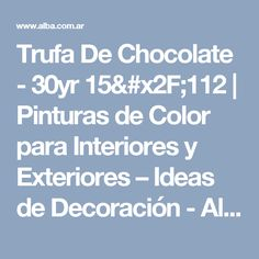 Trufa De Chocolate - 30yr 15/112 | Pinturas de Color para Interiores y Exteriores – Ideas de Decoración - Alba - Alba