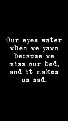 Inspirational quotes, phone wallpapers, pretty phone wallpapers · iphone, phone, and free: our eyes water when we yawn because we miss Handy Wallpaper, Funny Phone Wallpaper, Pretty Phone Wallpaper, Funny Quotes Wallpaper, Perfect Wallpaper, Wallpaper Ideas, Iphone Wallpaper Quotes Inspirational, Quote Backgrounds, Inspirational Quotes