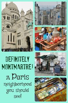 The Montmartre neighborhood of Paris: Sacre-Coeur, artists, flea markets, and lots of quaint streets to explore!