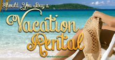 Should you buy a vacation rental? Choose between these answers: #1: You want to buy a vacation house, and you'd like the emotional satisfaction of having the house pay for itself? #2: You see a huge demand for short-term rentals, coupled with low rental supply and reasonable home purchase prices? If your answer is number one, forget it. If your answer is number two, rock on! Awesome! Owning a vacation rental isn't the same as going on vacation. #rental #vacation