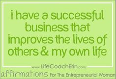 Affirmations for Entrepreneurial Women from Business Coach Erin Garcia for more Famous Quotes For Success