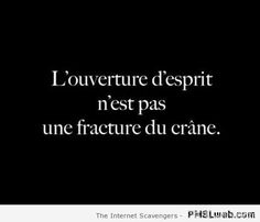 Funny French pics – Une pointe d'humour à la Française - PMSLweb Unity Quotes, Image Citation, Funny French, Everyday Quotes, Daily Word, Slogan Tshirt, Quotation Marks, Positive Inspiration, Funny Text Messages
