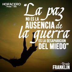 """""""La paz no es la ausencia de la guerra, es la desaparición del miedo"""" Ursula Franklin #Frases #Citas #FraseDelDía"""