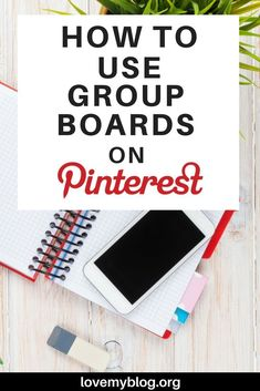 How to Use Group Boards on Pinterest - Love My Blog #MarketingStrategyIdeas