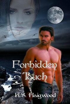 Forbidden Touch by K. S. Haigwood, http://www.amazon.com/dp/B008DKORNU/ref=cm_sw_r_pi_dp_e2o5pb0S3ZSRY