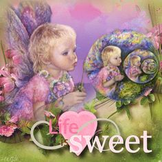 """Life is Sweet ~ Fairy Child Blingee by stina scott ~ """"Dream and give yourself permission to envision a You that you choose to be."""" ~ Joy Page"""