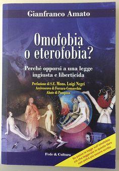 La libreria dell'Uomo Vivo - Omofobia o eterofobia? - Gianfranco Amato
