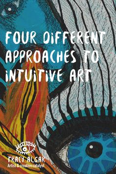 Four different approaches to intuitive art by Tracy Algar
