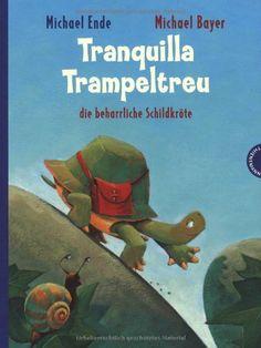 Tranquilla Trampeltreu, die beharrliche Schildkröte von Michael Ende und weiteren, http://www.amazon.de/dp/352243630X/ref=cm_sw_r_pi_dp_bSastb0P37N4P