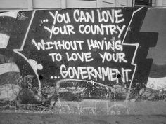 """you can love your country, without having to love your government"" and you can love your country even as a citizen of another."