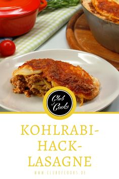 Diese Kohlrabi-Hack-Lasagne ist eine interessante Alternative zum italienischen Klassiker. Club Of Cooks, French Toast, Low Carb, Cooking, Breakfast, Food, Peeling Potatoes, Ground Beef Recipes, Noodles