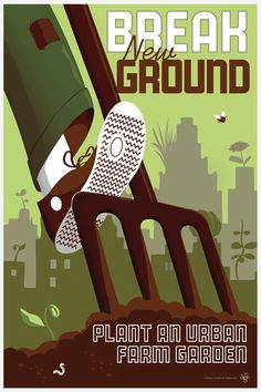 break new ground. plant an urban farm garden | usa 2008  | design: joe wirtheim