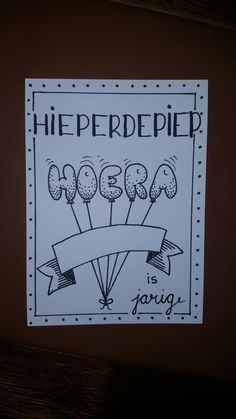Hieperdepiep Hoera .....is jarig.(Made by Marieke) It's Your Birthday, Birthday Wishes, Birthday Cards, Handlettering Happy Birthday, Doodle Inspiration, Creative Lettering, Paper Trail, Types Of Lettering, Birthday Quotes