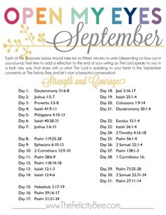 Open My Eyes - September Scripture Writing Plan is here! This month we are studying STRENGTH & COURAGE and how our Lord gives us His strength in all situations. I pray that you join us over at The Felicity Bee as we hear God in a fresh new way!