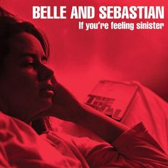 Barnes & Noble® has the best selection of Alternative Alternative Pop/Rock CDs. Buy Belle and Sebastian's album titled If You're Feeling Sinister to enjoy Indie Pop, John Lennon, Kurt Cobain, Belle And Sebastian, Musica Disco, Interview, Pochette Album, Thing 1, Pop Rock