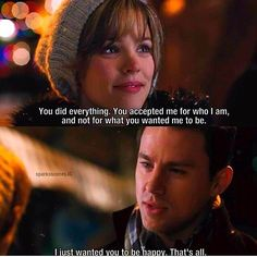 "This! Perfection! <3 ""I just wanted you to be happy."" <3 (from the film ""The Vow"")"