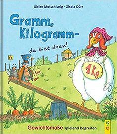 Gramm, Kilogramm - du bist dran!: Gewichtsmaße spielend begreifen: Amazon.de: Ulrike Motschiunig, Gisela Dürr: Bücher