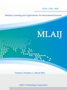 Machine Learning and Applications: An International Journal (MLAIJ) is a quarterly open access peer-reviewed journal that publishes articles which contribute new results in all areas of the machine learning.  http://airccse.org/journal/mlaij/index.html