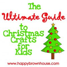 Ultimate Guide to Christmas Crafts for Kids - loads of Christmas crafts