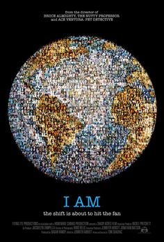 I Am: In this contemplative documentary, filmmaker Tom Shadyac conducts in-depth interviews with prominent philosophers and spiritual leaders about what ails the world and how to improve it.