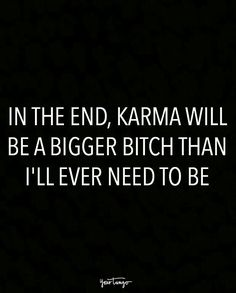 funny quotes - 20 Karma Quotes Remind Us That Sweet, Sweet Revenge Is Just Around The Corner Life Quotes Love, Sassy Quotes, Badass Quotes, Sarcastic Quotes, True Quotes, Words Quotes, Great Quotes, Quotes To Live By, Motivational Quotes