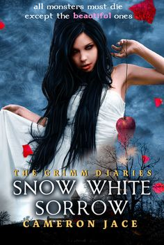 Snow White Sorrow (The Grimm Diaries #1) by Cameron Jace