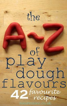 An A-Z of Play Dough recipes: a whole alphabet of different flavours. Pin it for a superb reference! We use play dough to teach math, letters, fine motor skills, develop language and imagination. Great to have lots of flavors to keep things interesting for the kids.