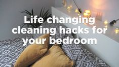 Amazing everyday cleaning hacks to refresh your bedroom